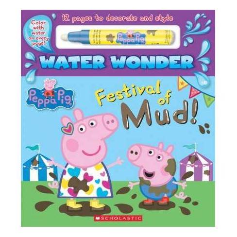 Festival of Mud! -  BRDBK (Peppa Pig) by Scholastic Inc. (Hardcover) - image 1 of 1