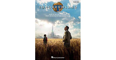 Tomorrowland : Music from the Motion Picture Soundtrack: Piano Solo (Paperback) - image 1 of 1
