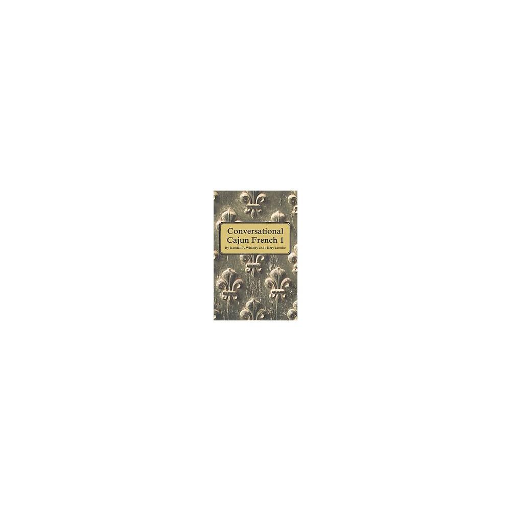 Conversational Cajun French 1 (Bilingual) (Paperback) (Randall P. Whatley & Harry Jannise)