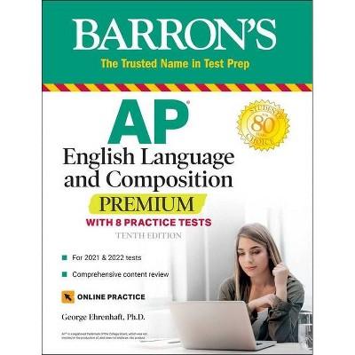 AP English Language and Composition Premium - (Barron's Test Prep) 10th Edition by  George Ehrenhaft (Paperback)