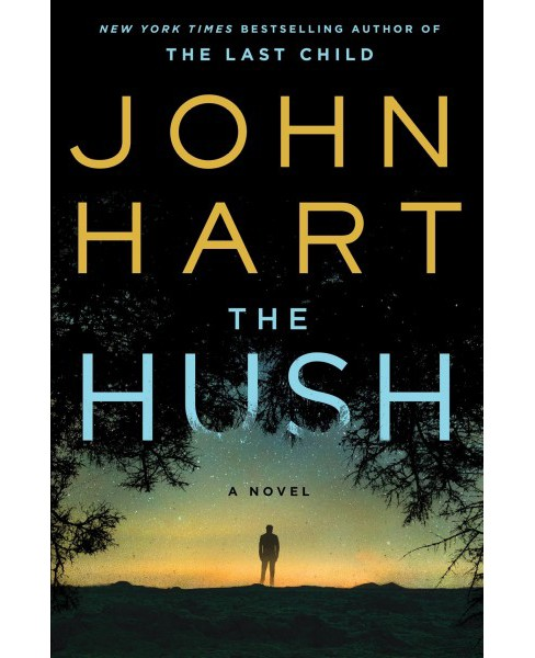 Hush -  by John Hart (Hardcover) - image 1 of 1