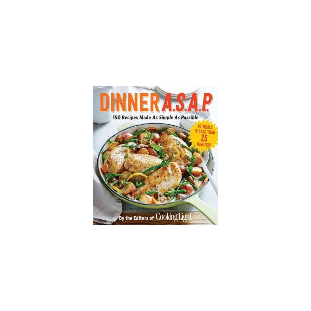 Dinner A.S.A.P. : 150 Meals Made As Simple As Possible (Paperback) (Danny S. Bonvissuto)