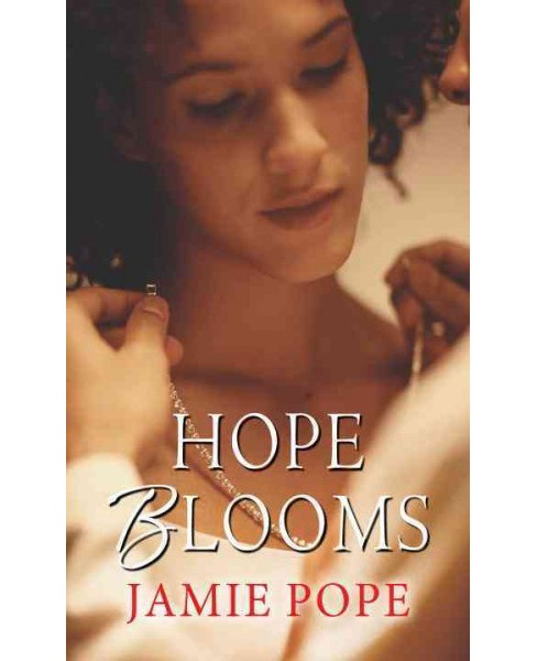 Hope Blooms (Paperback) (Jamie Pope) - image 1 of 1