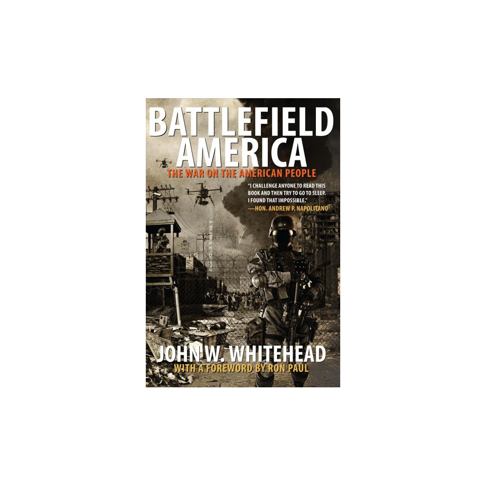 Battlefield America : The War on the American People - Reprint by John W. Whitehead (Paperback)