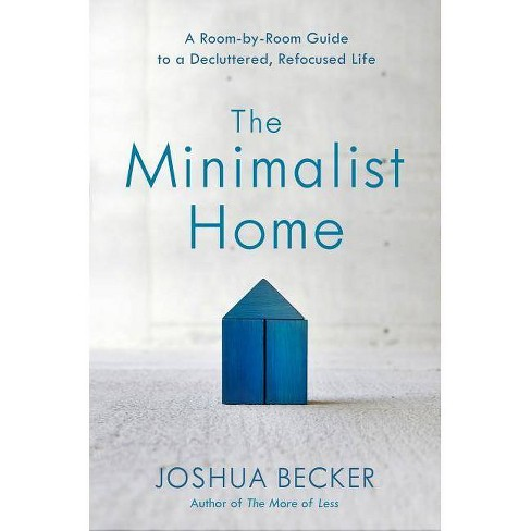 The Minimalist Home - by  Joshua Becker (Hardcover) - image 1 of 1