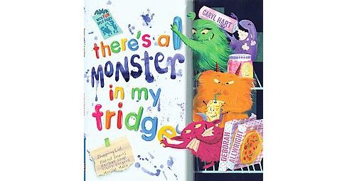 There's a Monster in My Fridge : With Fun Split Pages (Paperback) (Caryl Hart) - image 1 of 1