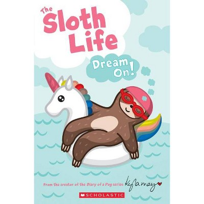 The Sloth Life: Dream On! - by  Joan Emerson (Paperback)
