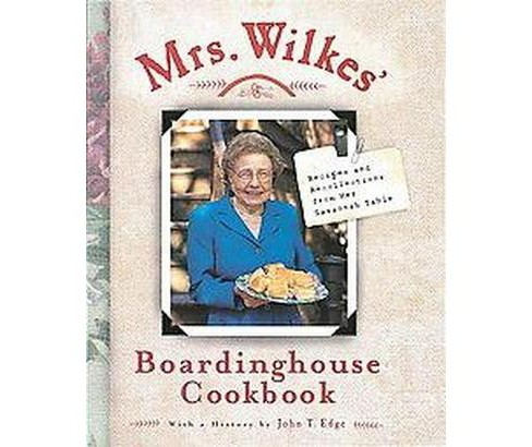 Mrs. Wilkes' Boardinghouse Cookbook : Recipes and Recollections from Her Savannah Table (Hardcover) - image 1 of 1