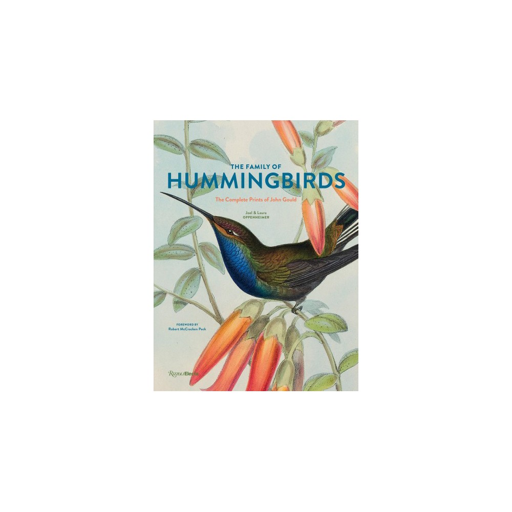 Family of Hummingbirds : The Complete Prints of John Gould - (Hardcover)