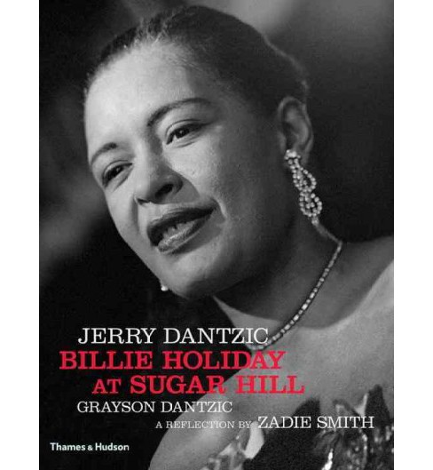 Billie Holiday at Sugar Hill -  by Jerry Dantzic & Grayson Dantzic (Hardcover) - image 1 of 1