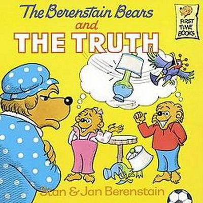 The Berenstain Bears and the Truth ( First Time Books) (Paperback) by Stan Berenstain