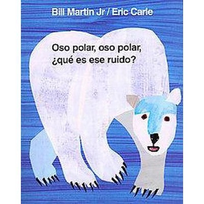 Oso Polar, Oso Polar, Que Es Ese Ruido/Polar Bear, Polar Bear, What Do You Hear? (School And Library)