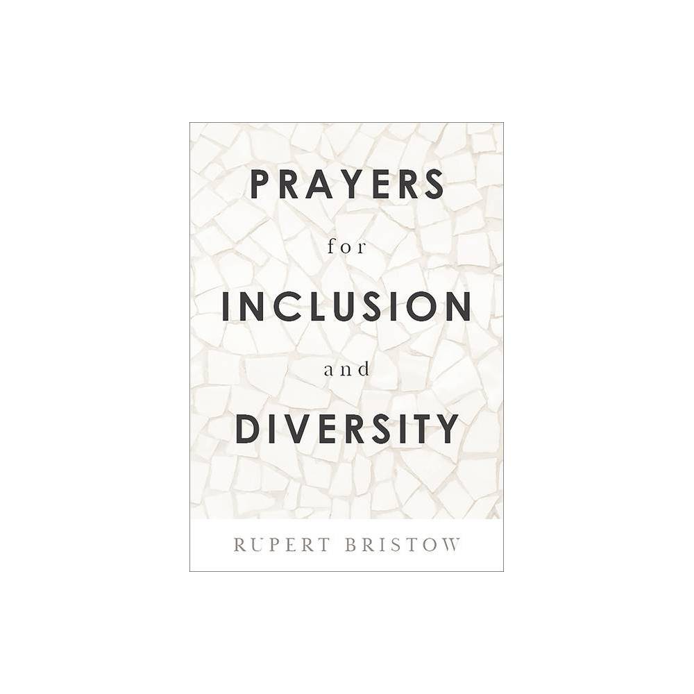 Prayers For Inclusion And Diversity Prayers For By Rupert Bristow Paperback