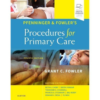 Pfenninger and Fowler's Procedures for Primary Care - 4th Edition by  Grant C Fowler (Hardcover)
