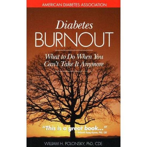 Diabetes Burnout - by  William H Polonsky (Paperback) - image 1 of 1