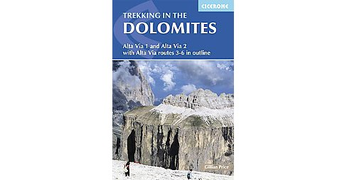 Cicerone Trekking in the Dolomites : Alta Via 1 and Alta Via 2 With Alta Via Routes 3-6 in Outline - image 1 of 1