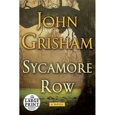 Sycamore Row - (Jake Brigance) Large Print by  John Grisham (Paperback)