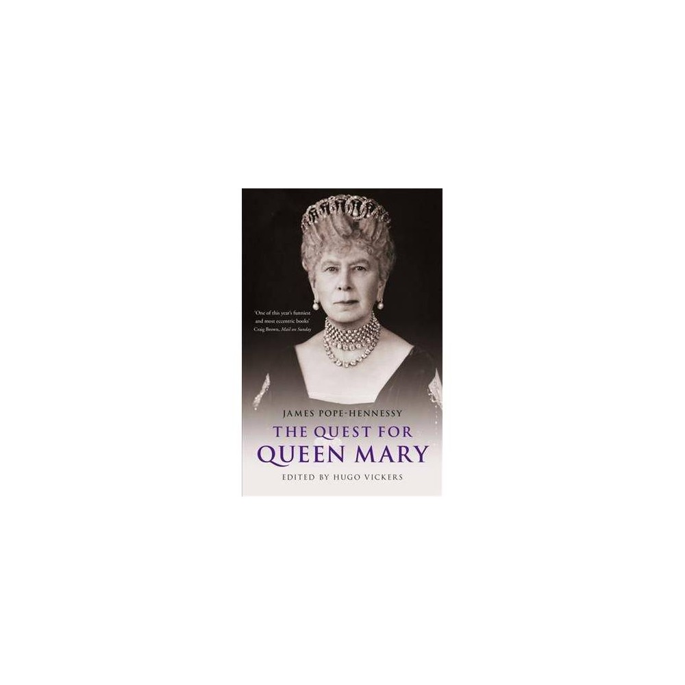 The Quest for Queen Mary - by James Pope-Hennessy (Paperback)