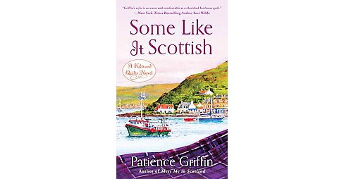 Some Like It Scottish (Paperback) (Patience Griffin) - image 1 of 1