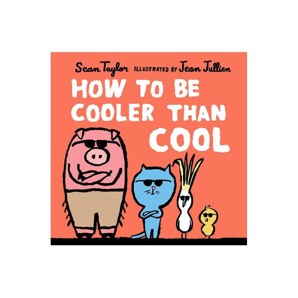 How To Be Cooler Than Cool By Sean Taylor Hardcover