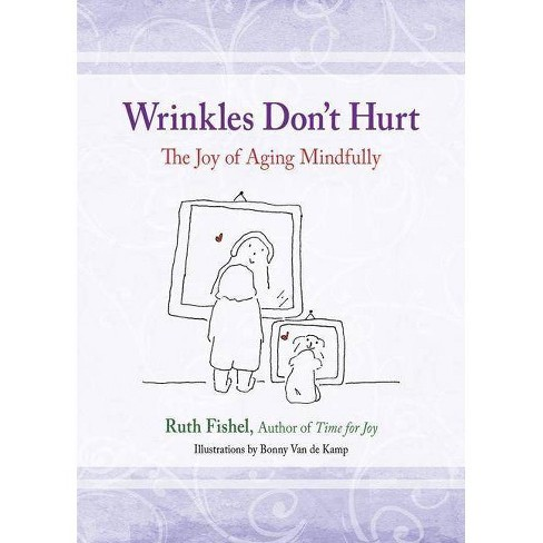 Wrinkles Don't Hurt - by  Ruth Fishel (Paperback) - image 1 of 1