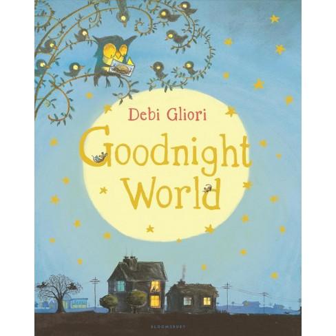 Goodnight World - by  Debi Gliori (Board_book) - image 1 of 1