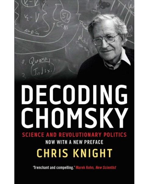 Decoding Chomsky : Science and Revolutionary Politics -  Reprint by Chris Knight (Paperback) - image 1 of 1