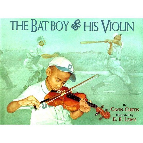 The Bat Boy and His Violin - by  Gavin Curtis (Hardcover) - image 1 of 1