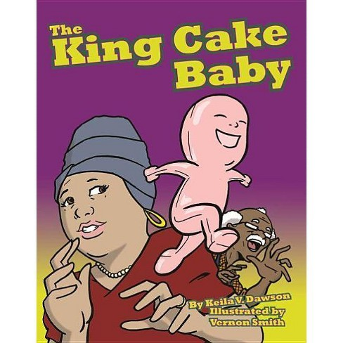 The King Cake Baby - by  Keila Dawson (Paperback) - image 1 of 1