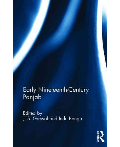 Early Nineteenth-Century Panjab : From Ganesh Das's Char Bagh-i-panjab (Hardcover) - image 1 of 1