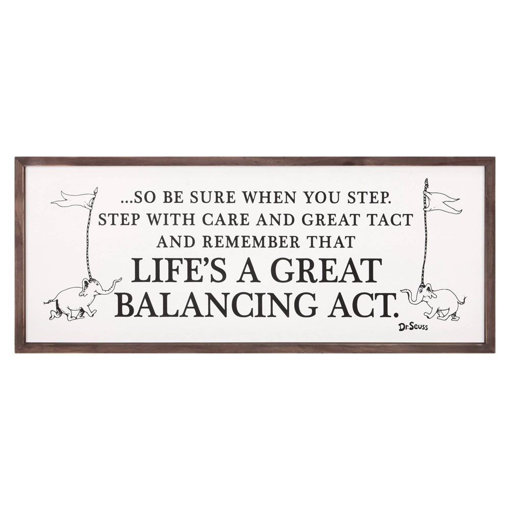 """Image of """"13""""""""x31"""""""" Dr. Seuss Life's A Great Balancing Act Framed Wood Wall Decor"""""""