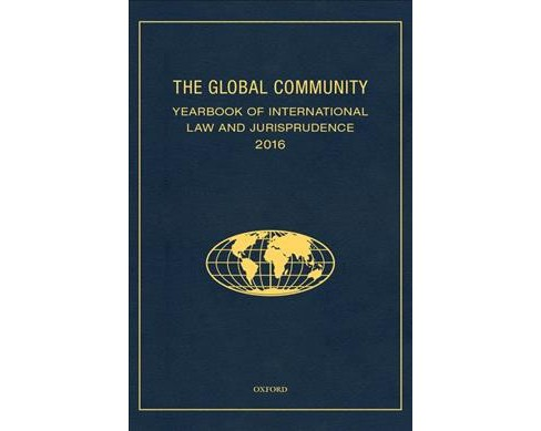 Global Community Yearbook of International Law and Jurisprudence 2016 -  (Hardcover) - image 1 of 1