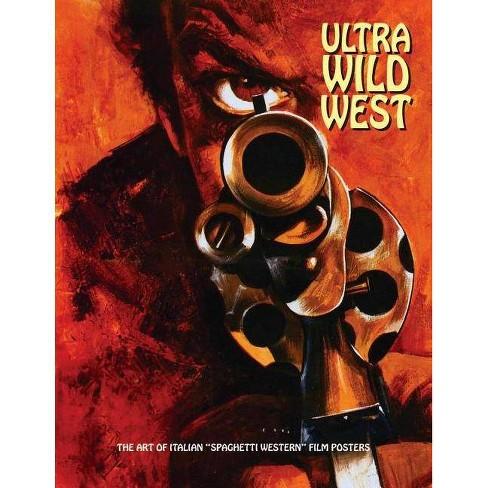 Ultra Wild West - (Art of Cinema) by  Joe Westwood (Paperback) - image 1 of 1
