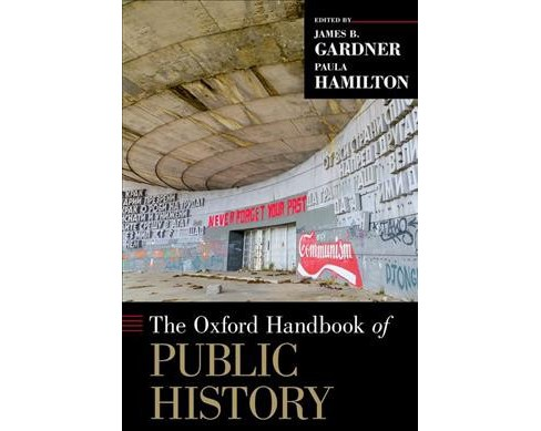 Oxford Handbook of Public History (Hardcover) - image 1 of 1