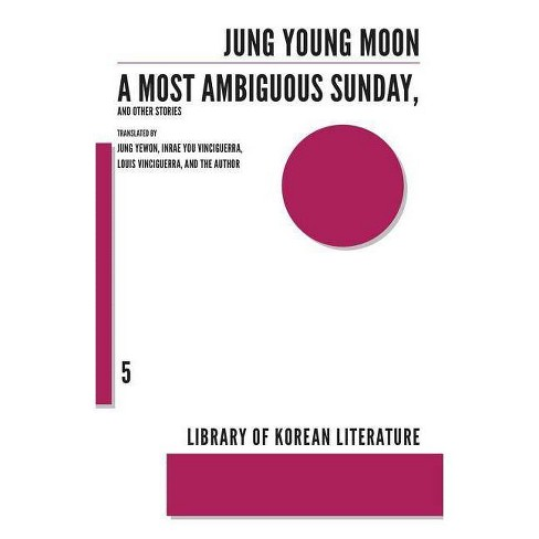 A Most Ambiguous Sunday and Other Stories - (Library of Korean Literature) by  Jung Young-Moon (Paperback) - image 1 of 1