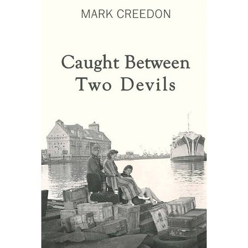 Caught Between Two Devils - by  Mark Creedon (Paperback) - image 1 of 1