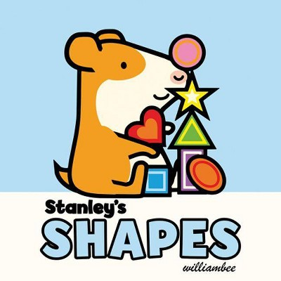Stanley's Shapes - (Stanley Complete)by William Bee (Board_book)