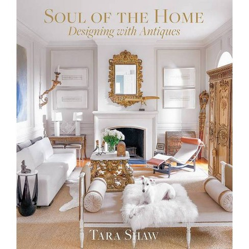 Soul of the Home - by  Tara Shaw (Hardcover) - image 1 of 1
