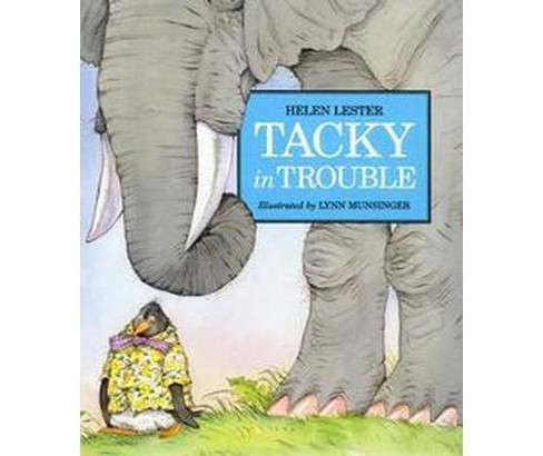 Tacky In Trouble (Reprint) (Paperback) (Helen Lester) - image 1 of 1