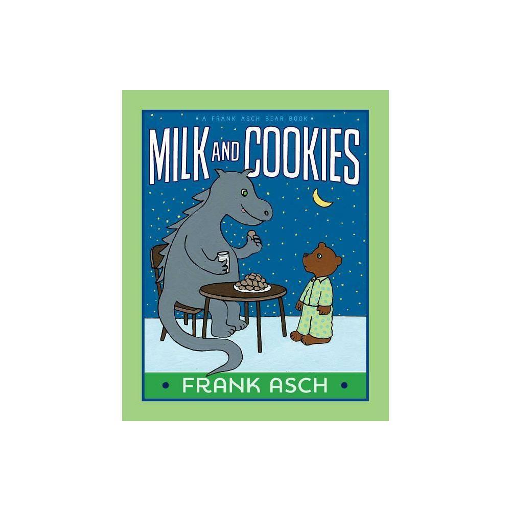 Milk and Cookies - (Frank Asch Bear Book) by Frank Asch (Paperback) Cheap