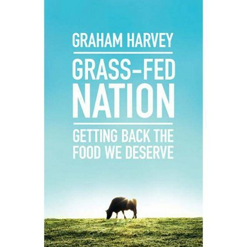 Grass-Fed Nation - by  Graham Harvey (Paperback) - image 1 of 1