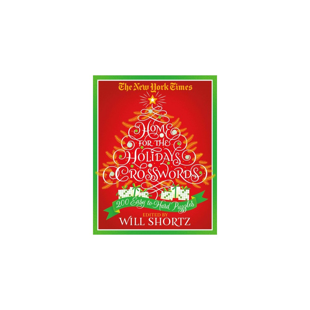 New York Times Home for the Holidays Crosswords : 200 Easy to Hard Puzzles - (Paperback)