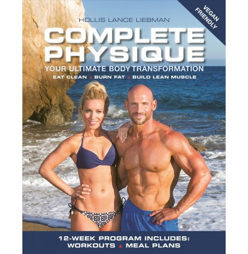 Complete Physique : Your Ultimate Body Transformation (Paperback) (Hollis Lance Liebman) - image 1 of 1