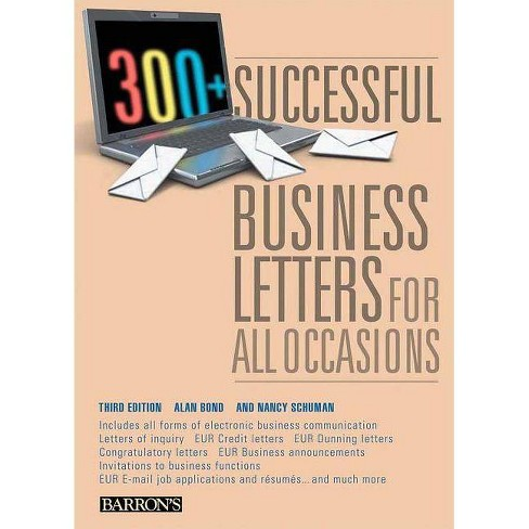 300+ Successful Business Letters for All Occasions - 3 Edition by  Alan Bond & Nancy Schuman (Paperback) - image 1 of 1