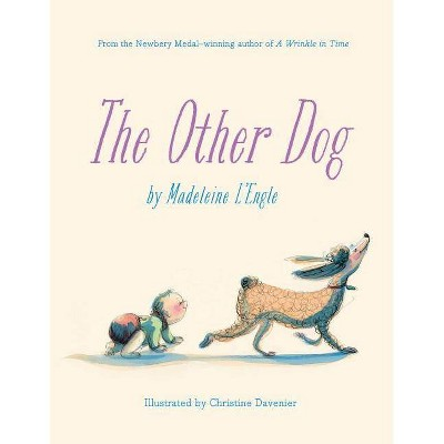 The Other Dog - by Madeleine L'Engle (Hardcover)