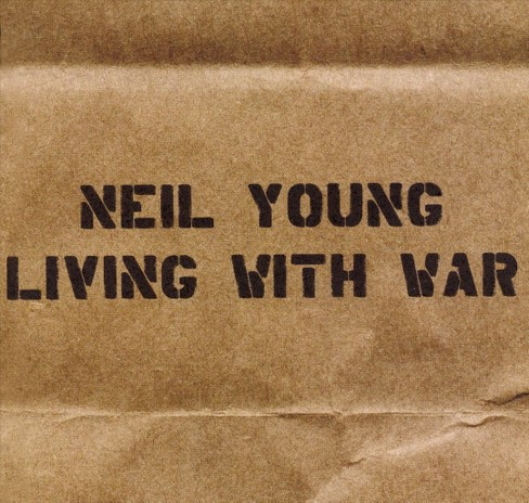 Neil Young - Living with War (CD) - image 1 of 2