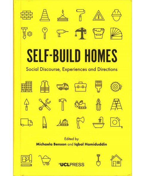 Self-Build Homes : Social Discourse, Experiences and Directions -  (Hardcover) - image 1 of 1