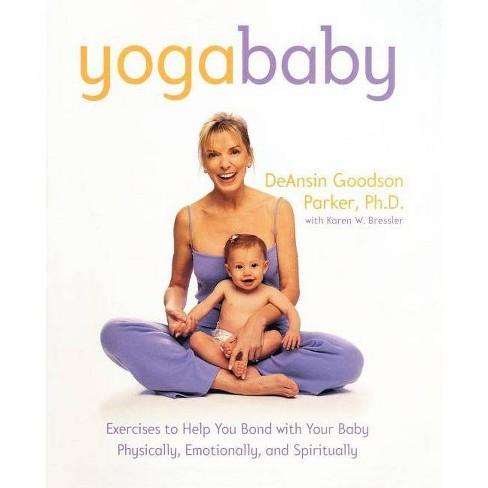 Yoga Baby - by  Deansin Goodson Parker & Karen W Bressler (Paperback) - image 1 of 1