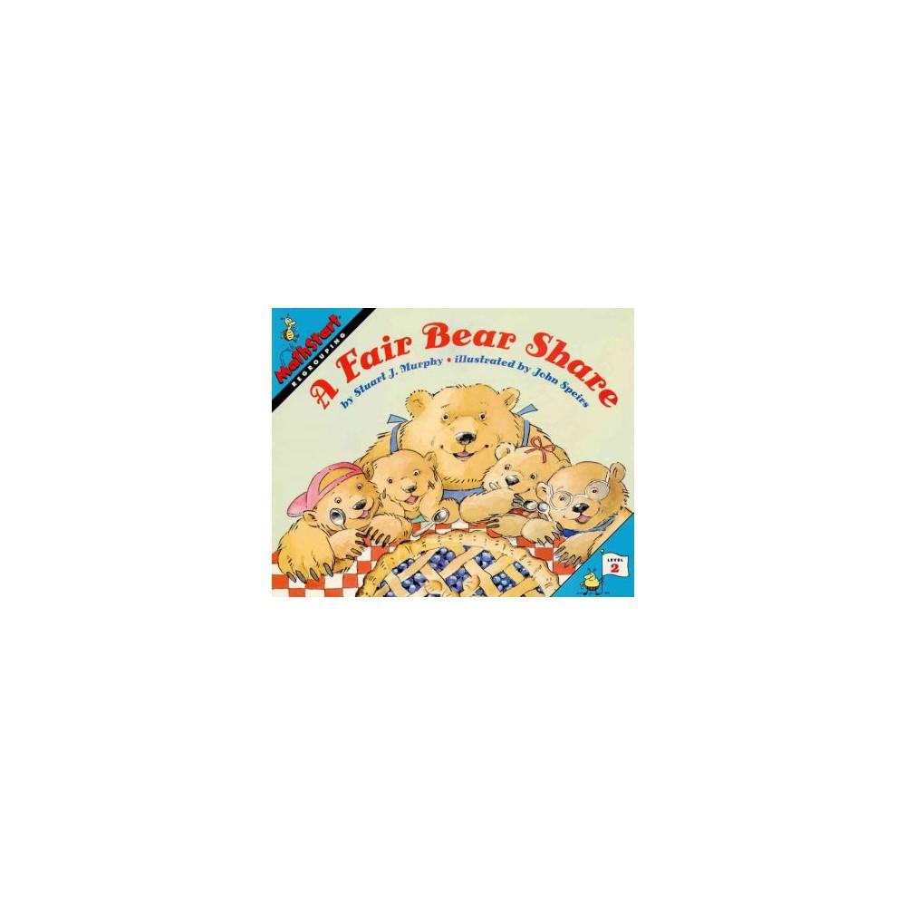 Fair Bear Share : Regrouping - (Mathstart) by Stuart J. Murphy (Paperback)