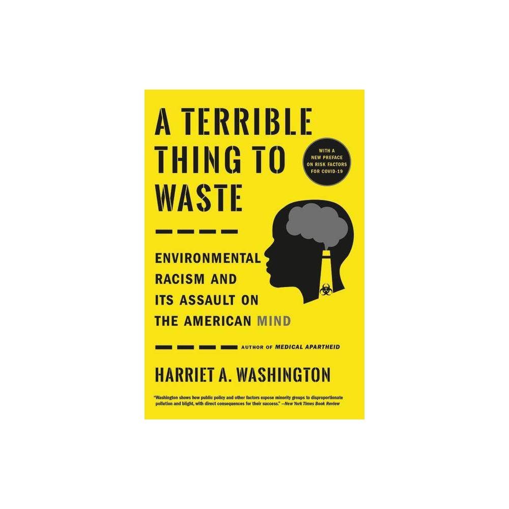 A Terrible Thing To Waste By Harriet A Washington Paperback